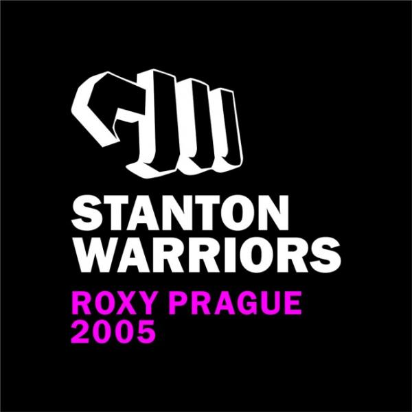 Stanton Warriors – LIVE @ Roxy Prague – 19.3.2005
