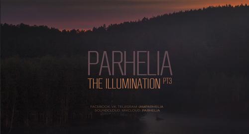 Parhelia - Illumination Pt.3 [July 2018]