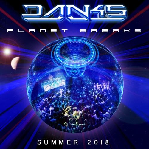 DANKS – Planet Breaks Summer 2018