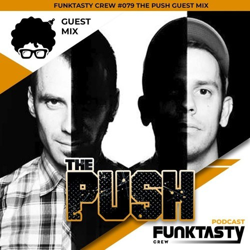 The Push – Funktasty Crew 79
