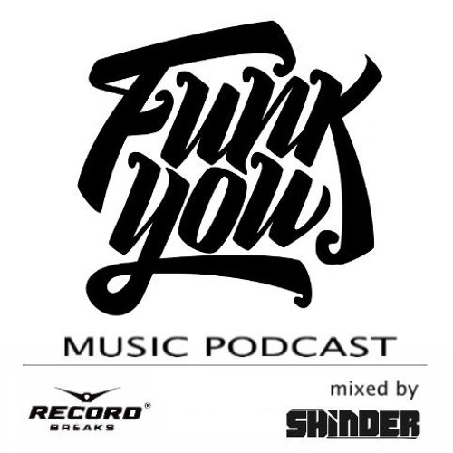 DJ Shinder – Funk You Podcast – 15.8.2018