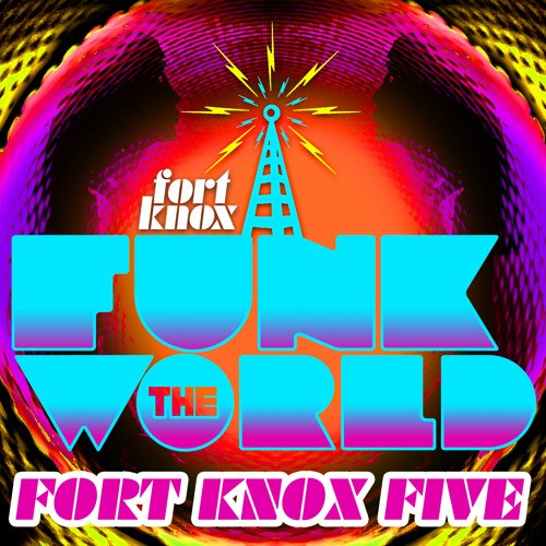 Fort Knox Five – Funk the World 46