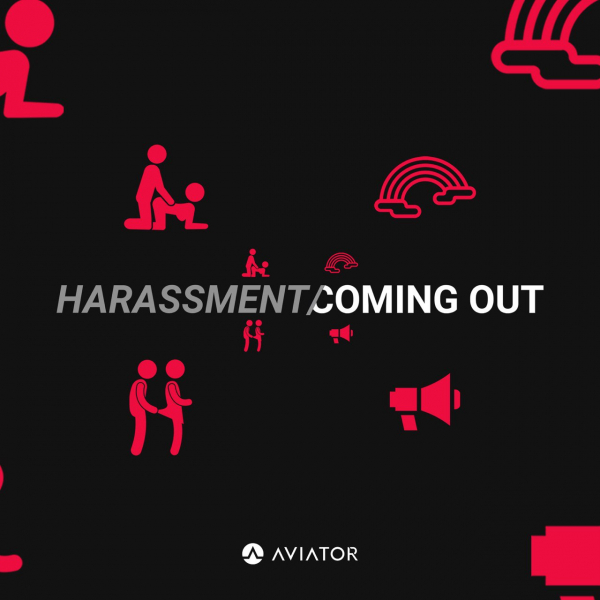 AVIATOR –  Harassment / Coming Out