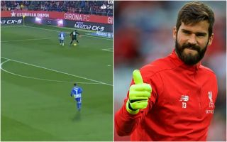 Video: Liverpool's Alisson responds to La Liga goalkeeper's outrageous piece of skill in his own box
