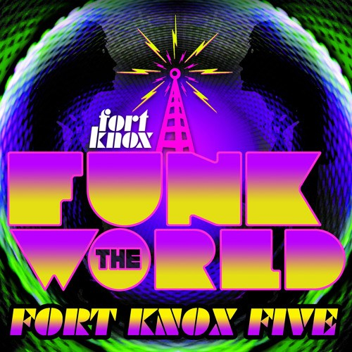Fort Knox Five – Funk The World 48