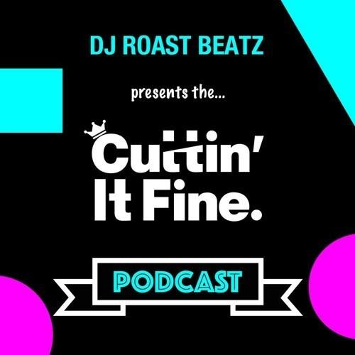 DJ Roast Beatz – Cuttin It Fine Podcast 005 (Guest Mix Cockney Nutjob and Kurnel MC)