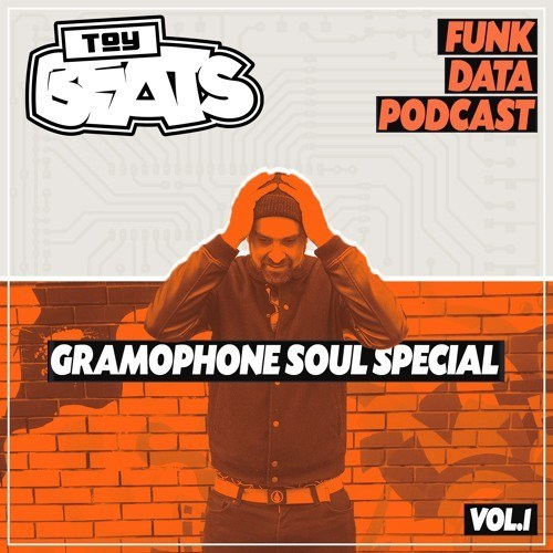 Toy Beats – Funk Data Podcast Volume 1 (Gramophone Soul Interview & Mix)