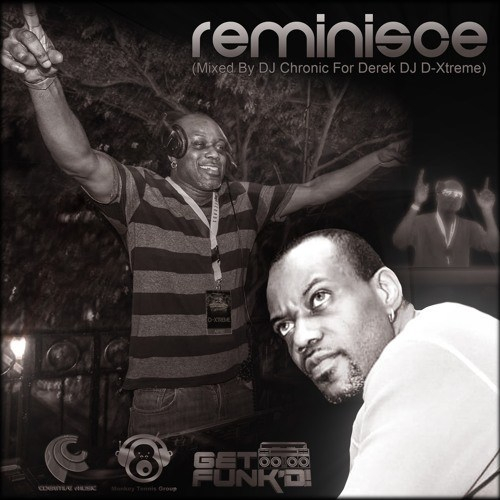 Reminisce – Mixed By DJ Chronic For DJ D-Xtreme