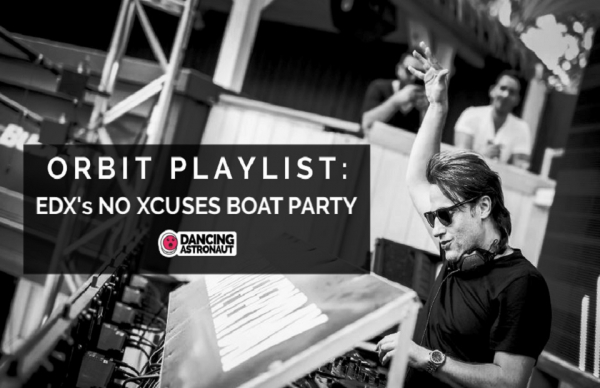 EDX crafts house leaning Orbit Playlist ahead of 2019 NO XCUSES boat party