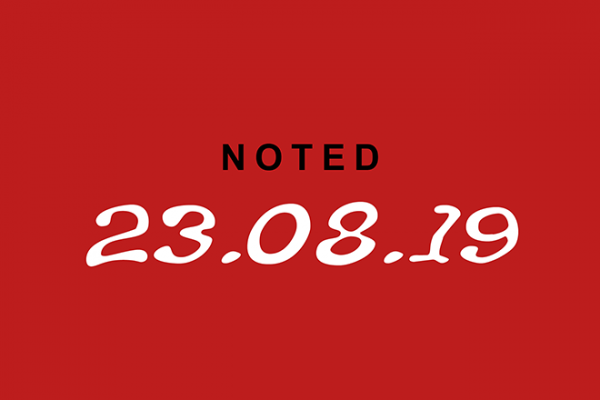 Noted, 23.08.19