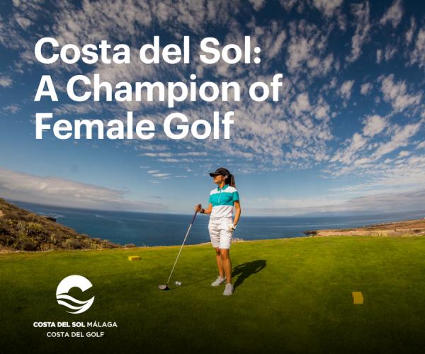 Costa del Sol: A Champion of Female Golf