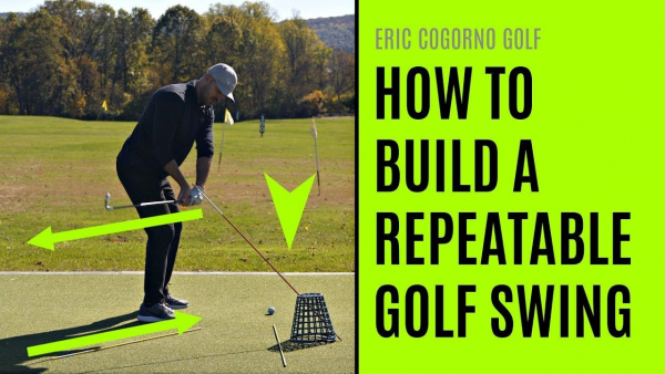 Eric Cogorno: Three Phases to Building a More Repeatable Golf Swing