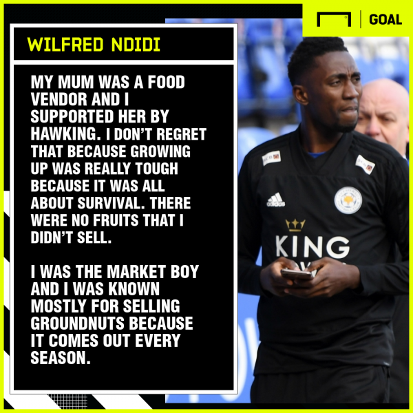 'There were no fruits that I didn't sell' – Leicester City's Ndidi opens up on tough childhood