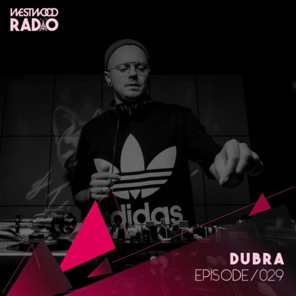 Dubra – Westwood Radio 029