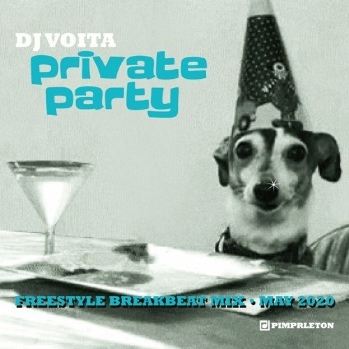 DJ Voita – Private Party (Freestyle Breakbeat Mix May 2020)