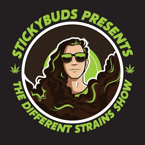 Stickybuds – The Different Strains Show Episode 1