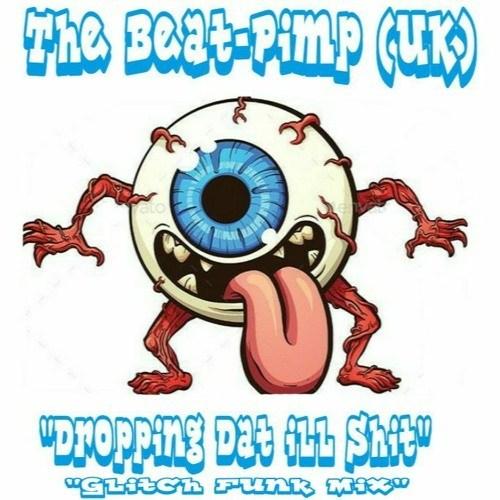 The Beat-Pimp – Glitch Funk Mix
