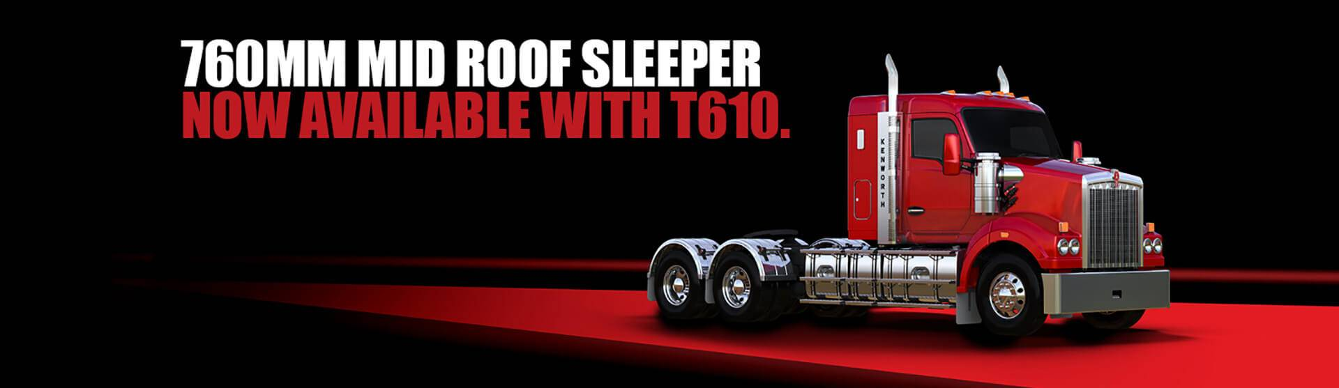 Kenworth T610 - 760mm Mid Roof Sleeper