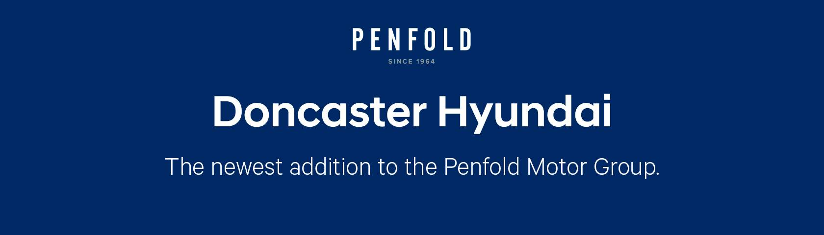Doncaster Hyundai - The newest addition to the Penfold Motor Group