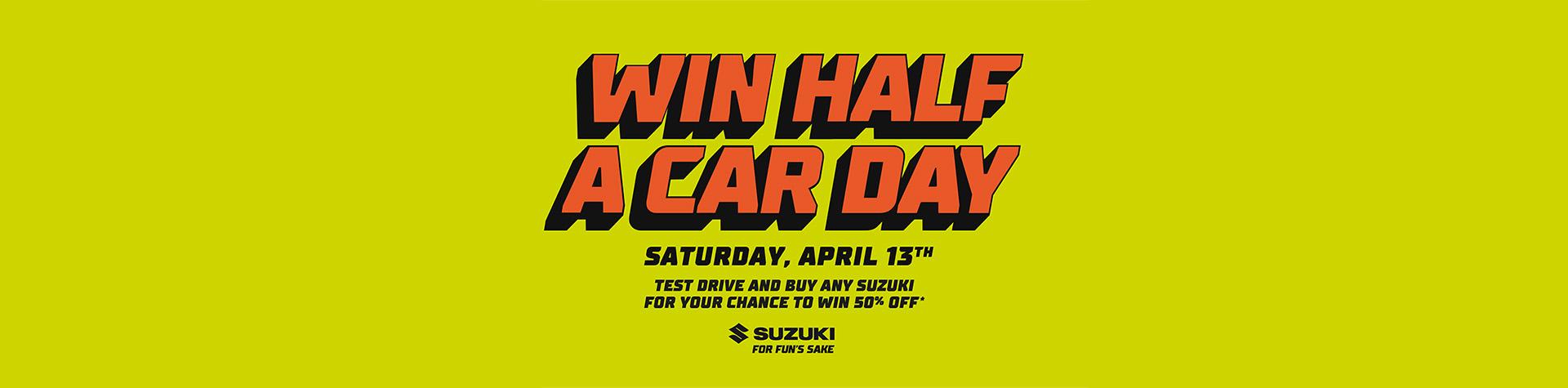 Suzuki - Win Half A Car