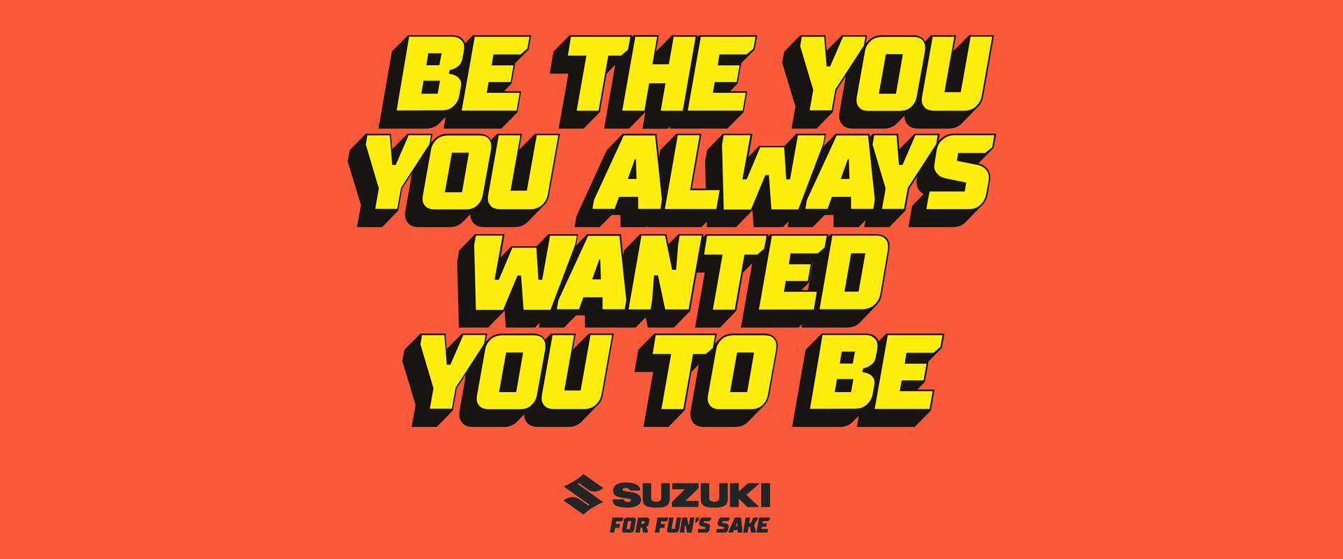 Suzuki - Be The You, You Always Wanted You To Be