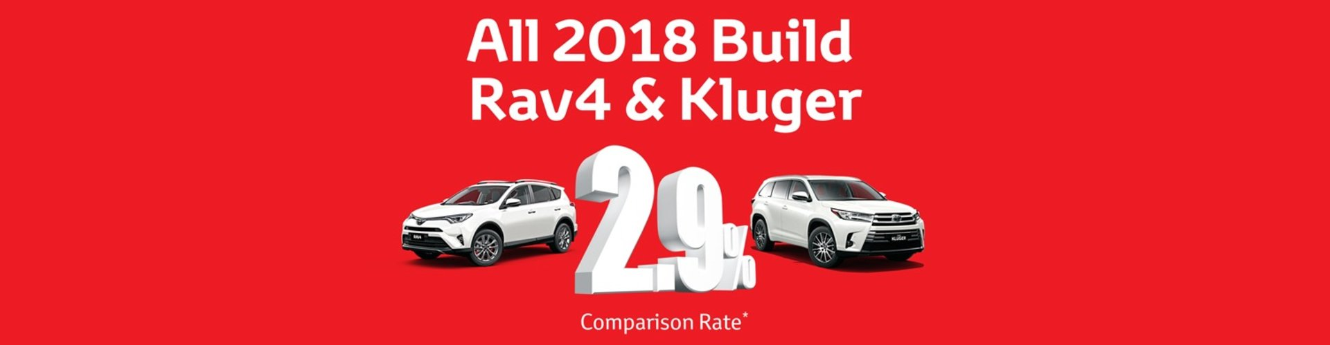 2.9% comparison rate across the All 2018 Rav4 & Kluger models at Waverley Toyota