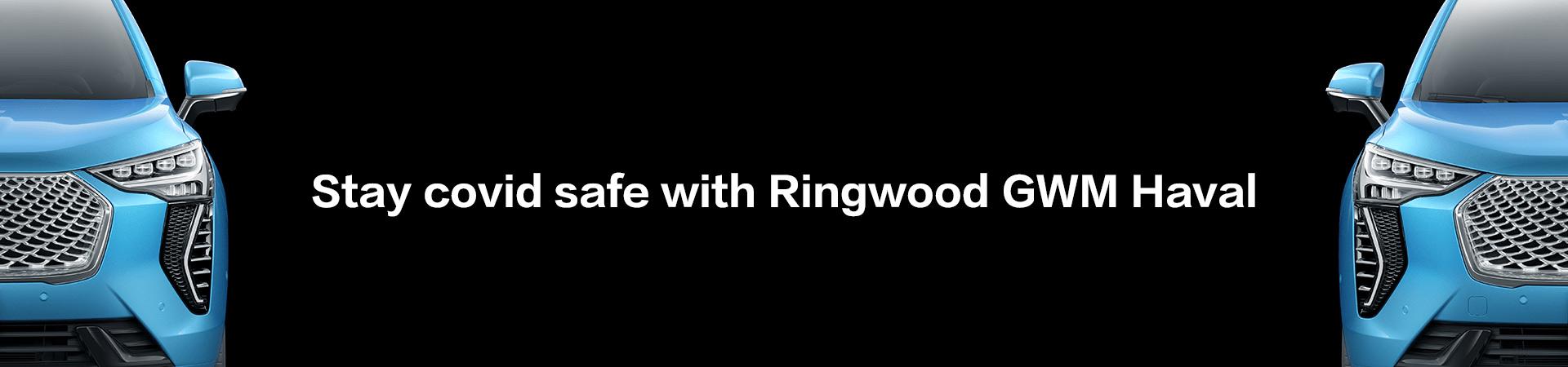 Ringwood GWM HAVAL-Covid Update