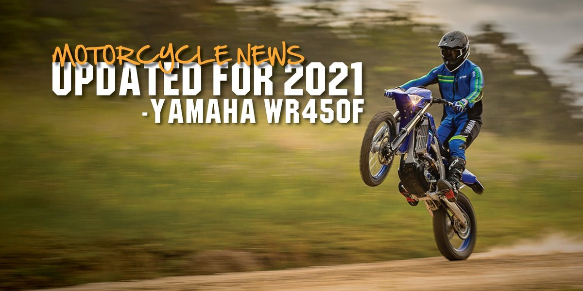 blog large image - Updated For 2021 | Yamaha WR450F