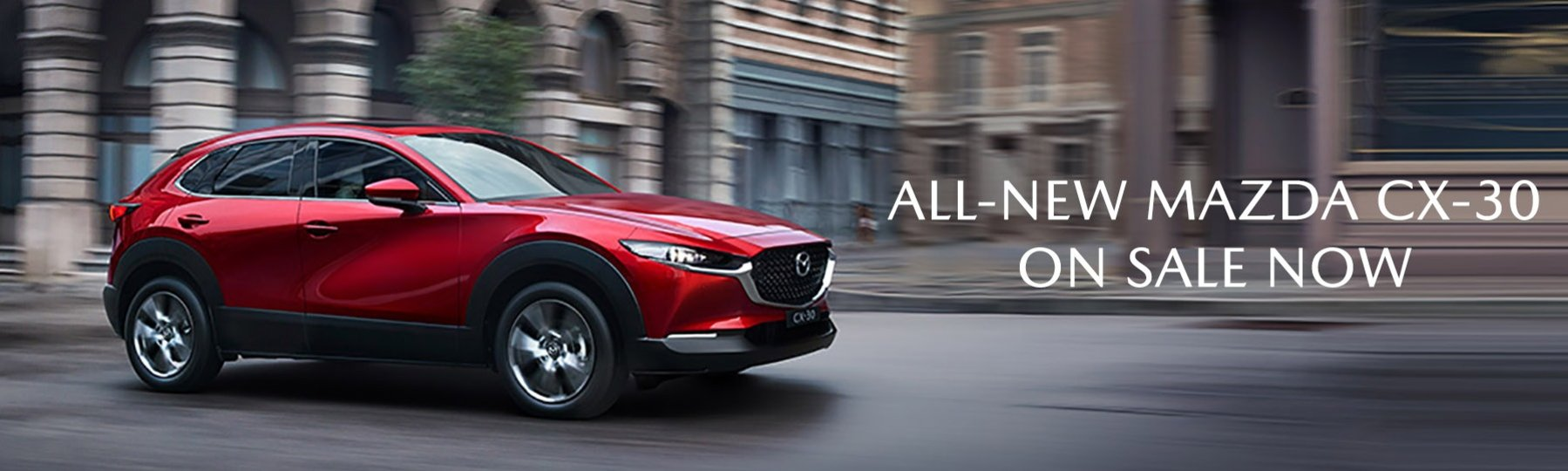 All-New CX-30 On Sale Now