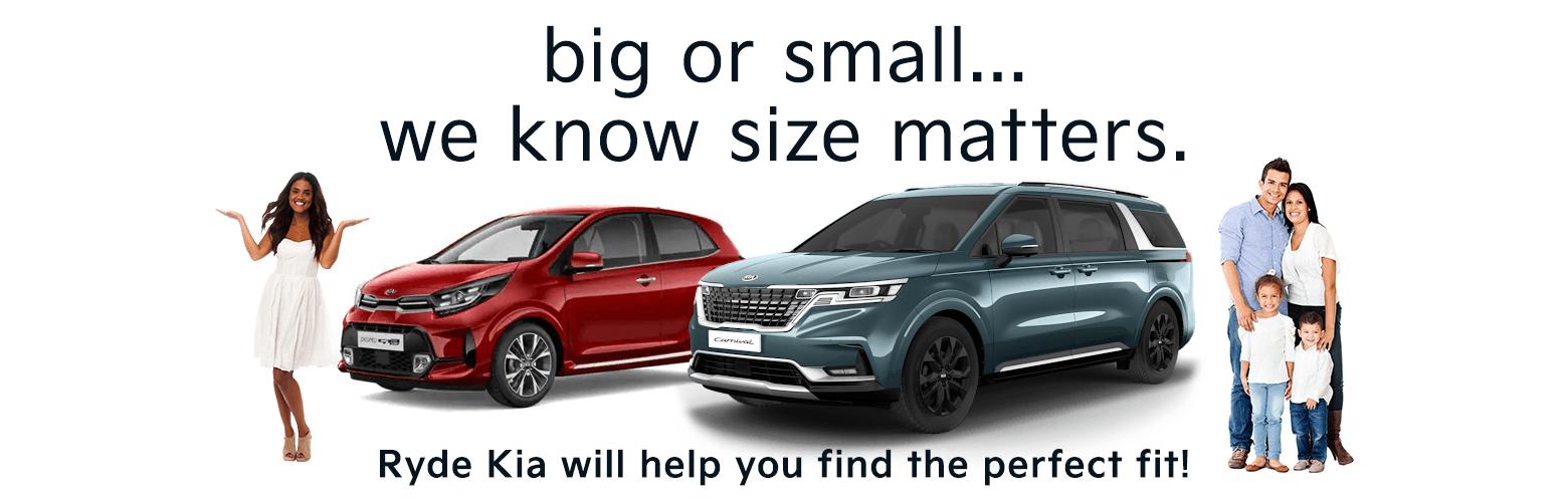 Ryde Kia, Kia Carnival, Kia Picanto, big or small, we know size matters