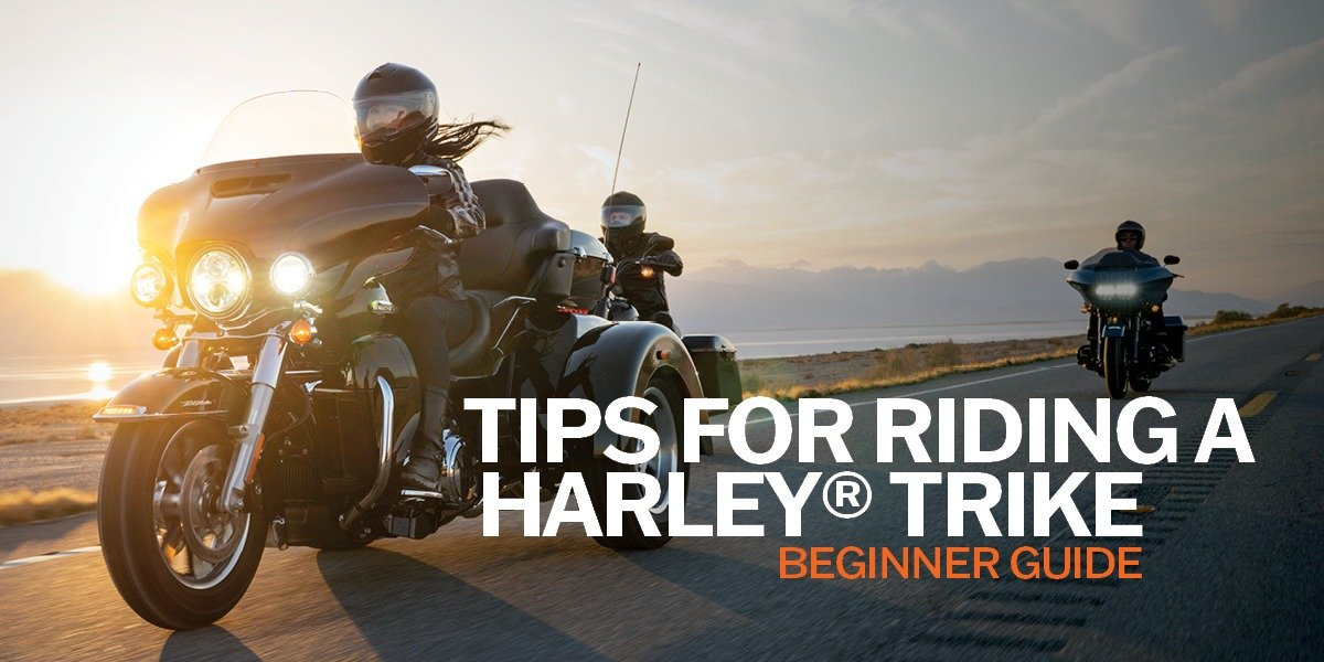 blog large image - Tips for Riding A Harley Davidson® Trike   Beginner Guide