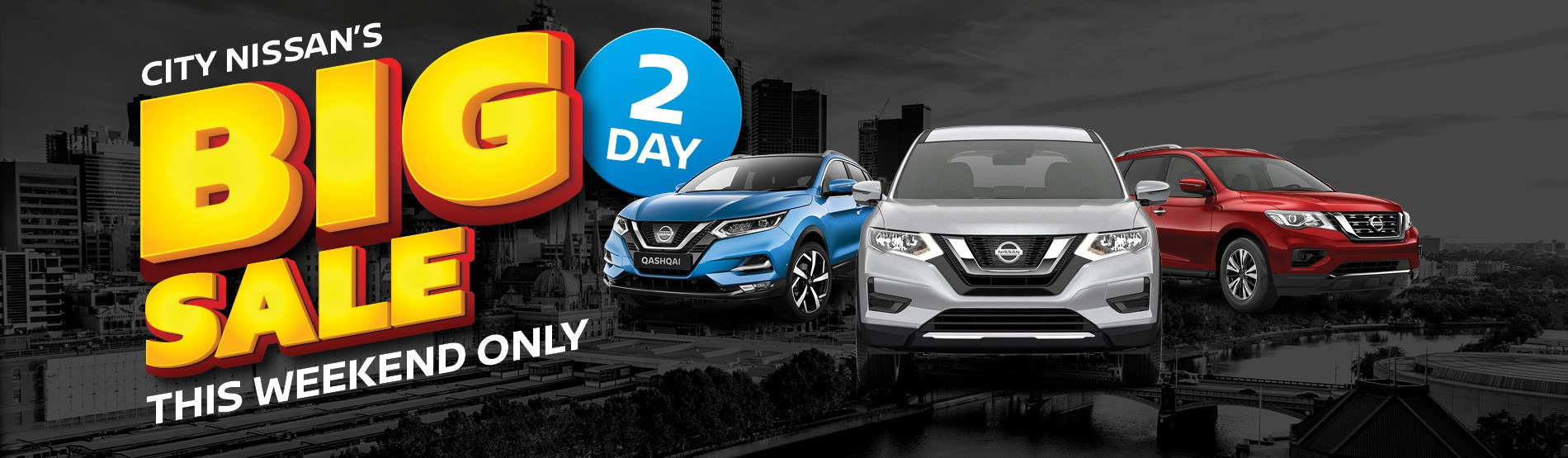 City Nissan BIG 2 Day Sale - This Weekend Only