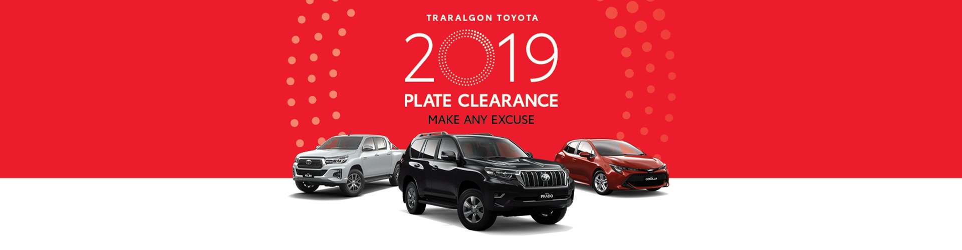 Traralgon Toyota 2019 Plate Clearance