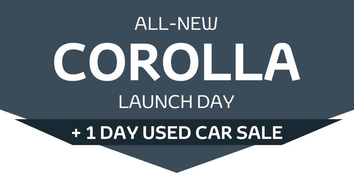 blog large image - All-New Corolla Launch Day + 1 Day Used Car Sale!