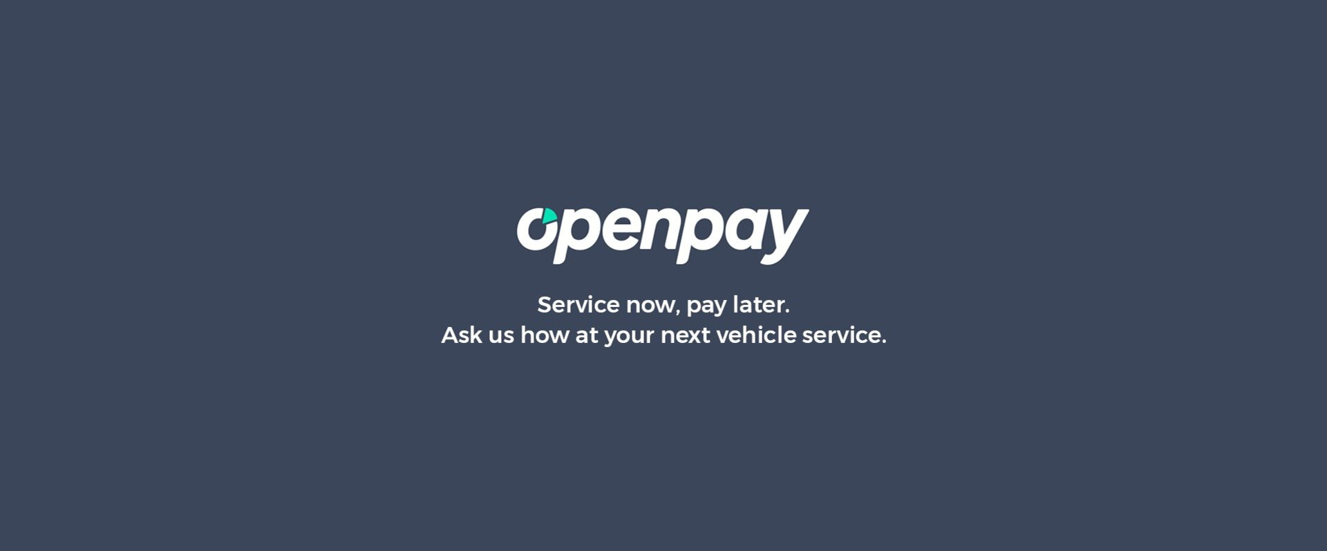 OpenPay. Drive now, pay later.