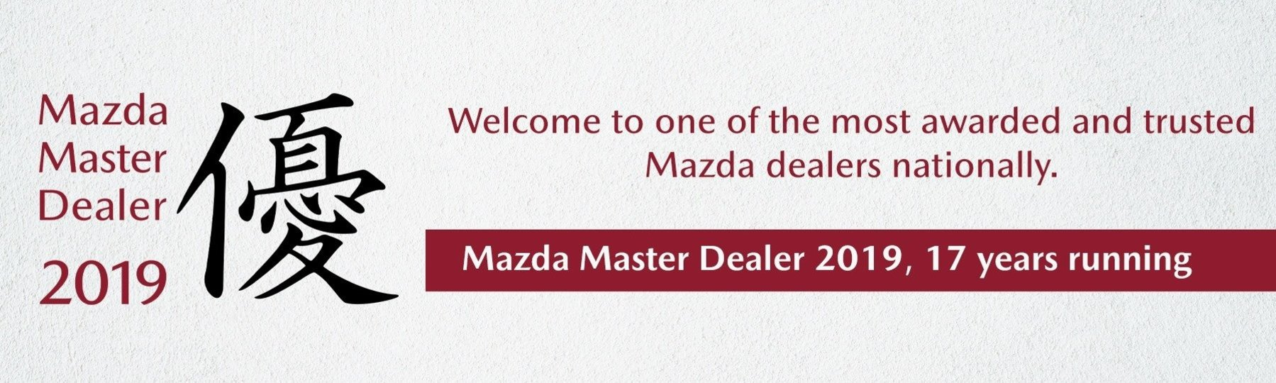 Mazda Master Dealer 17 years in a row!