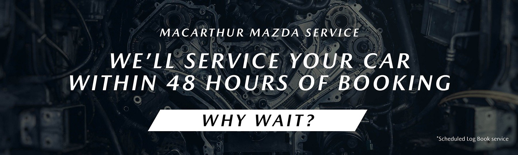 We'll Service Your Car In 48 Hours!