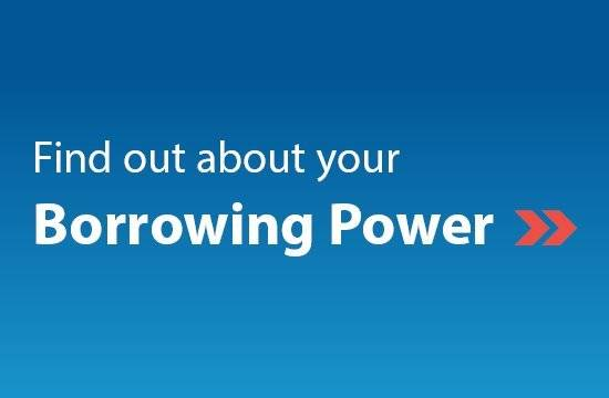 Find Out About Your Borrowing Power
