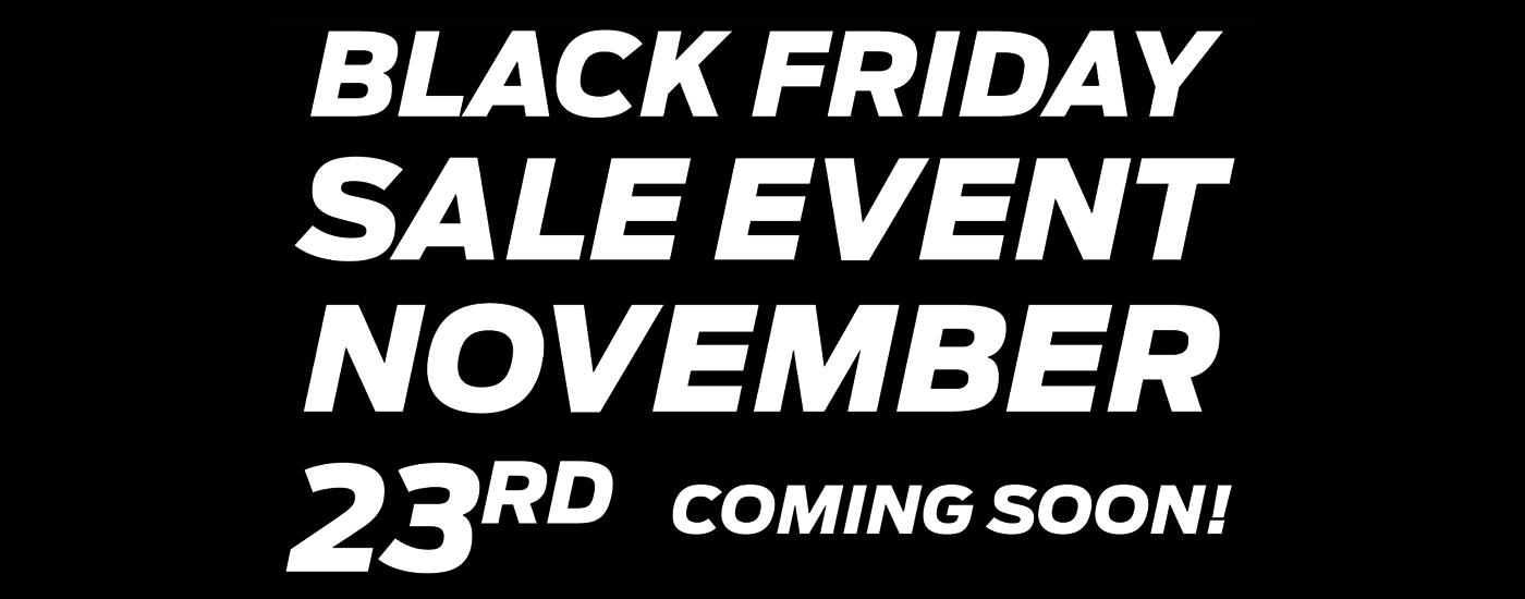 Black Friday Sale Event 23rd November!