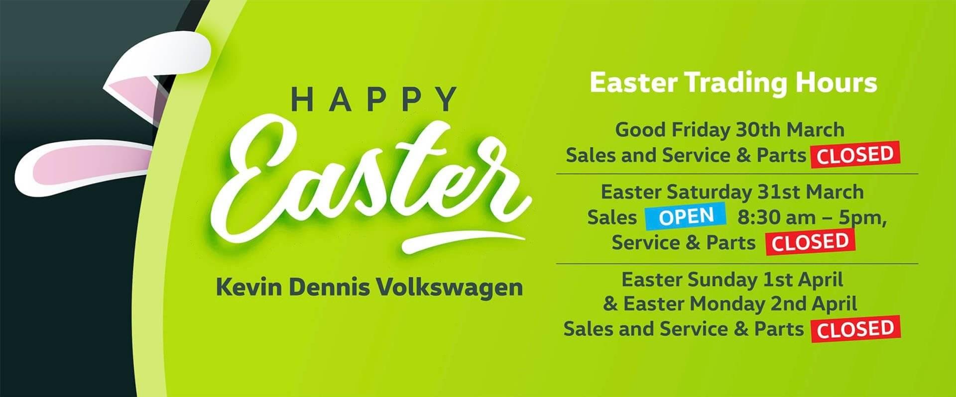Easter Trading Hours | Kevin Dennis Volkswagen