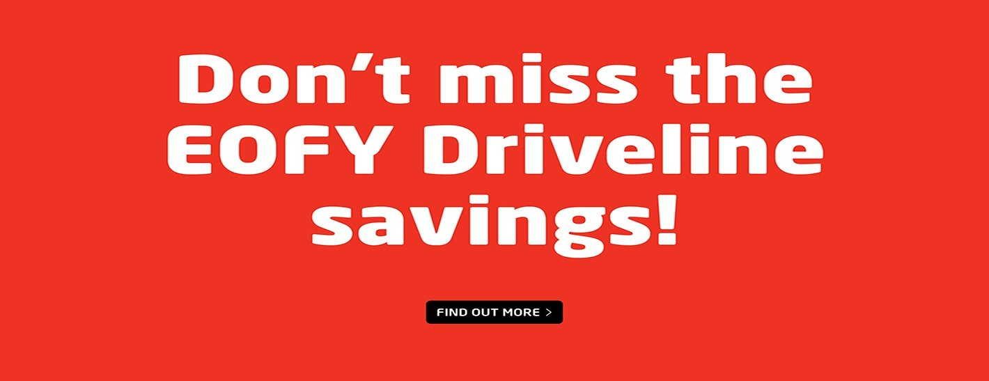 Don't miss the EOFY Driveline Savings!