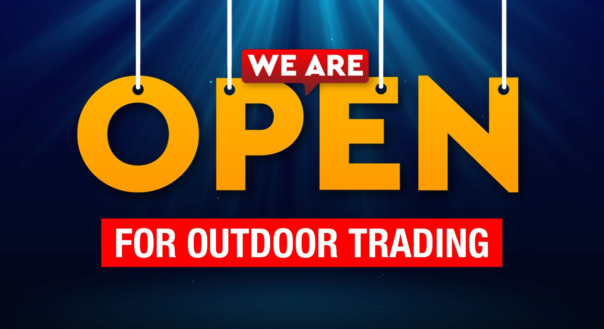 We are Open for Outdoor Trading