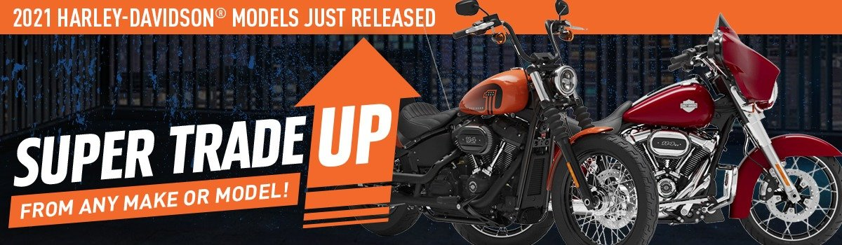 ☝️ It's time to TRADE UP to a NEW 2021 H-D®  with Gold Coast H-D® SUPER TRADE UP ☝️  Large Image