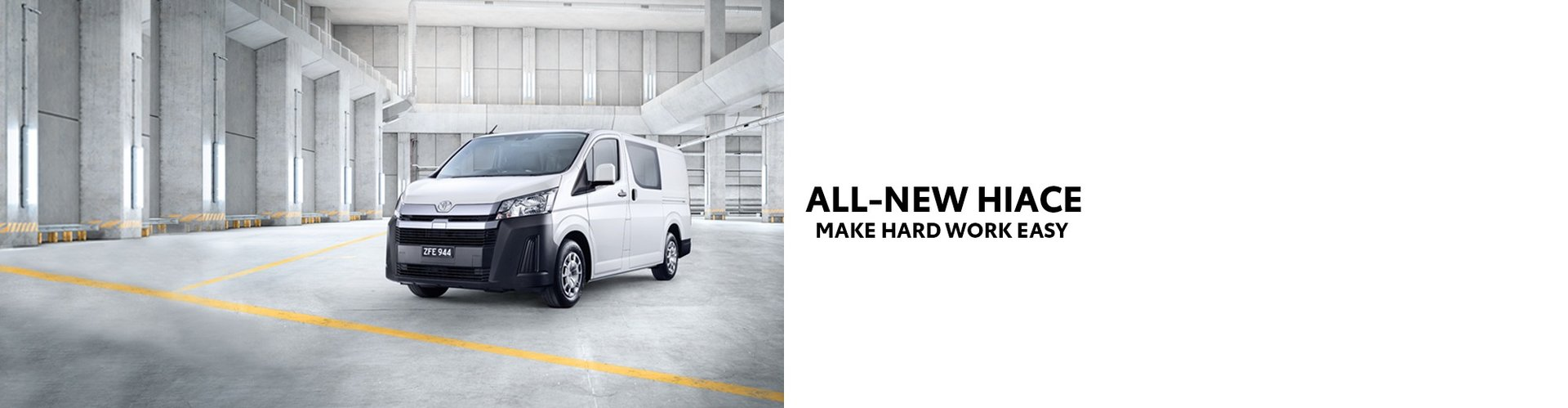 ALL-NEW HIACE HAS JUST ARRIVED