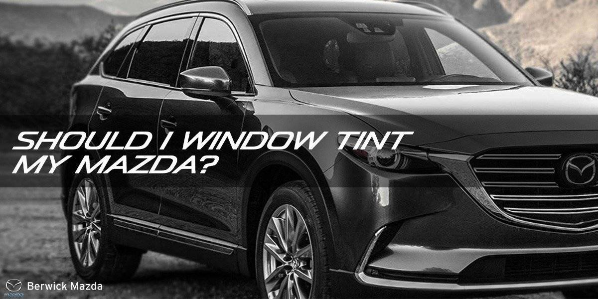 blog large image - Should I tint my car windows? 5 reasons to protect your Mazda this Summer