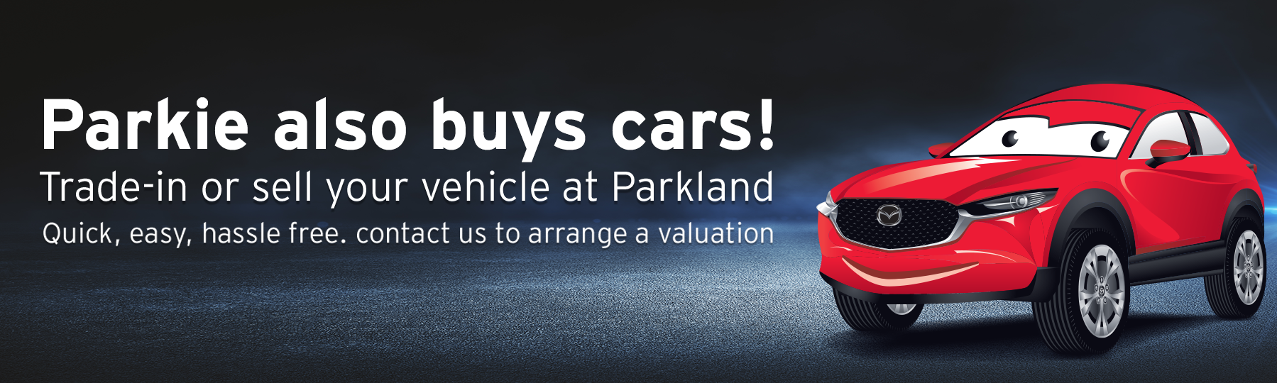 Trade-in or sell your car at Parkland Mazda