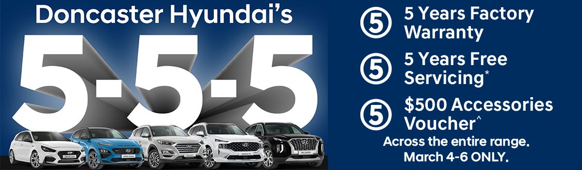 Doncaster Hyundai's popular 5-5-5 sales event has returned for 3 days only! Large Image