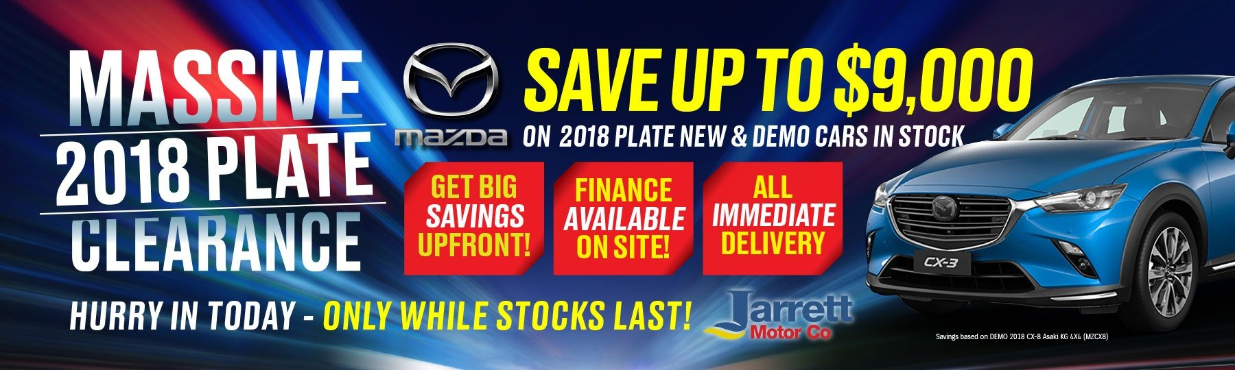 Jarrett Mazda 2018 Plate Clearance-New & Used Demo Stock