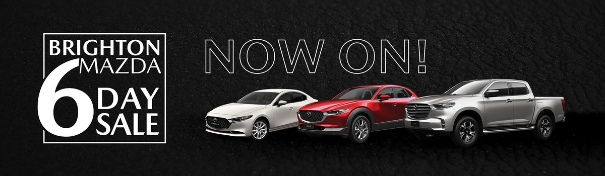 6 Day Sale is on now at Brighton Mazda  Large Image