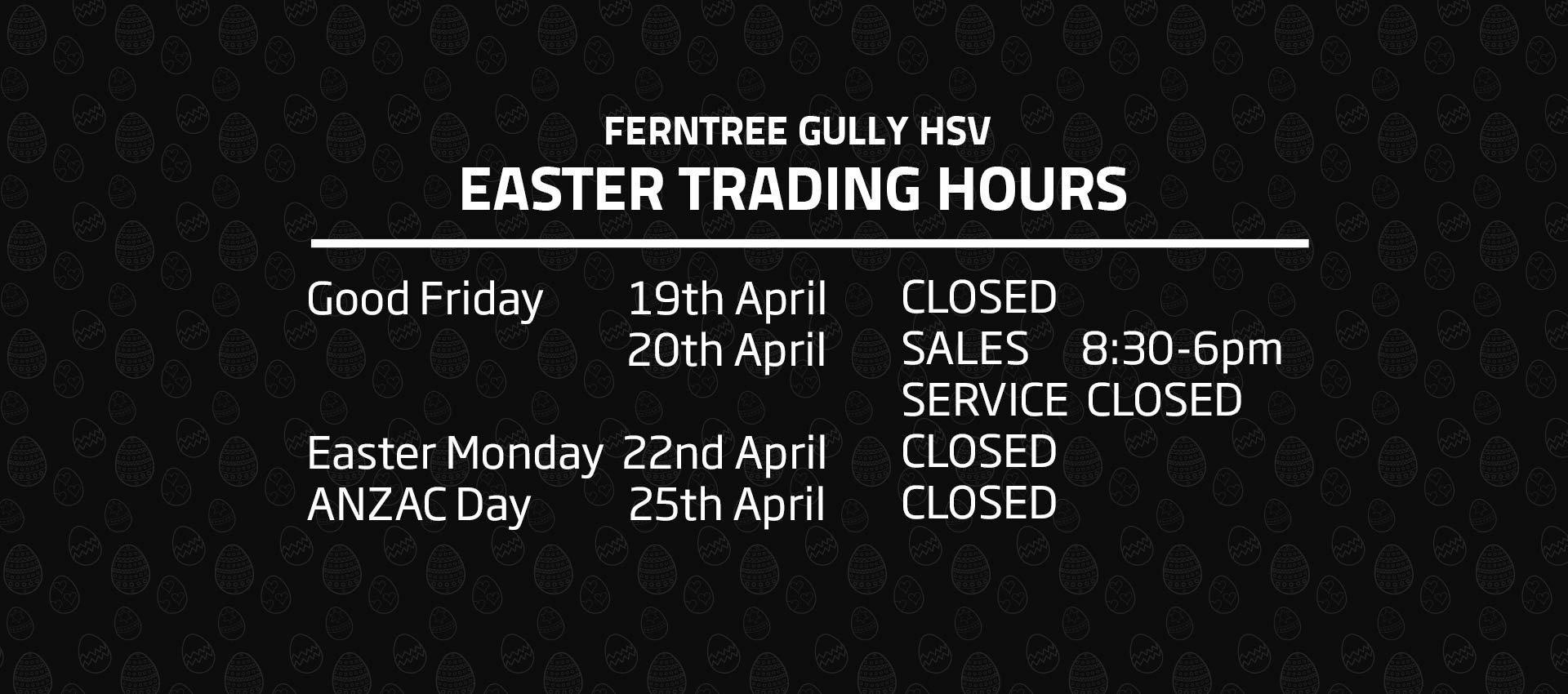 Ferntree Gully HSV Easter Holiday Hours